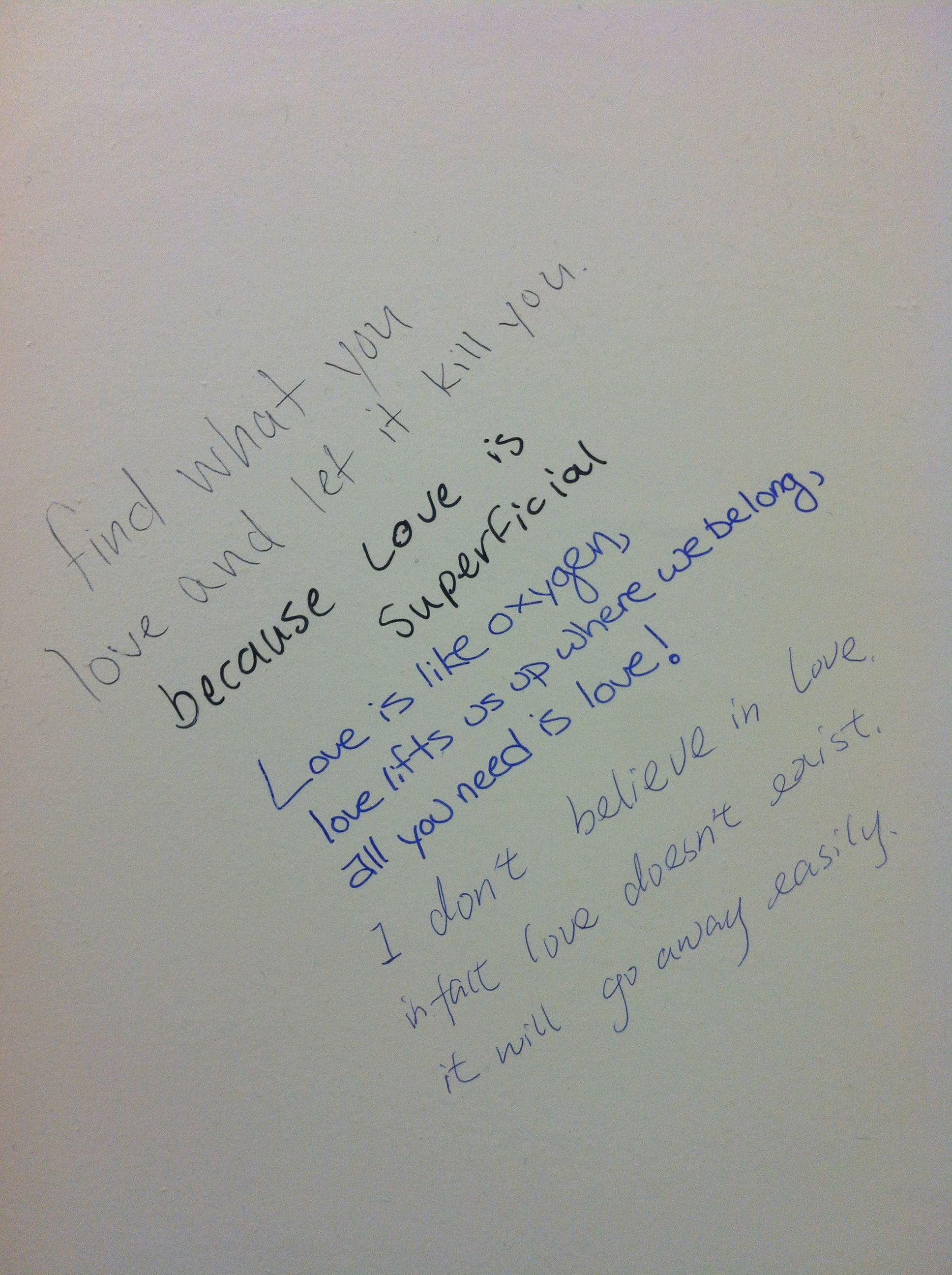 Bathroom stall writings. Found this inside the door of a stall at my school  Probably the