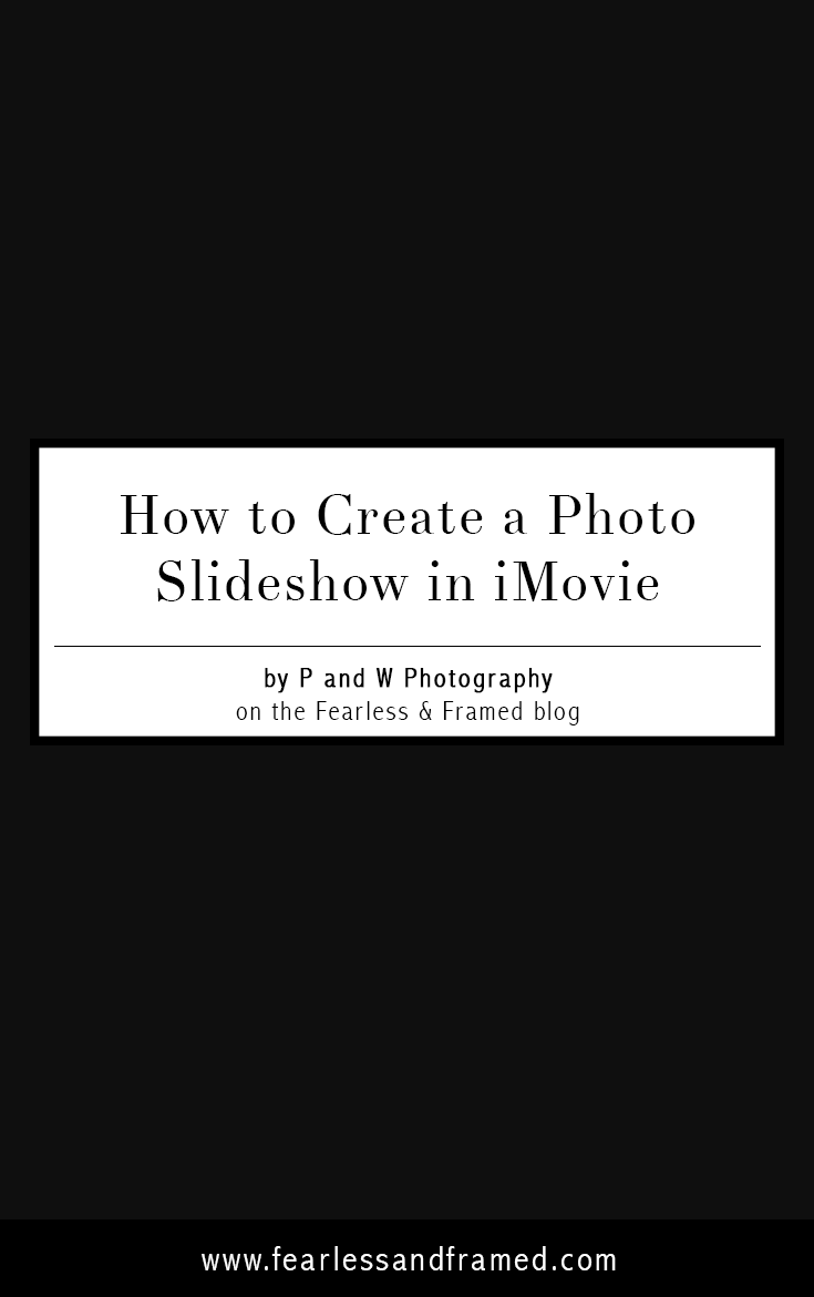 How to Create a Photo and Video Clip Slideshow in iMovie