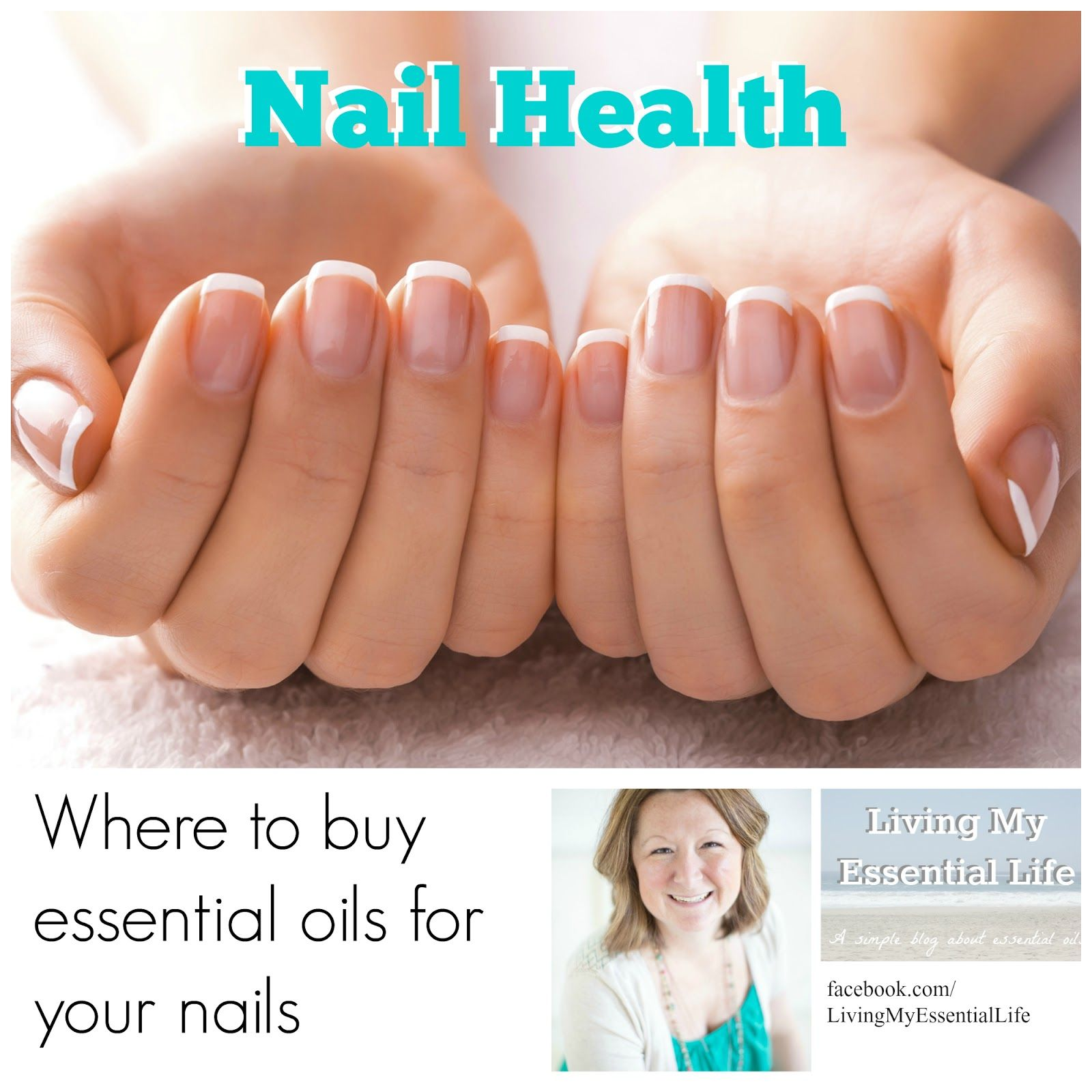 Living My Essential Life: Essential Oils for Healthy Nails ...
