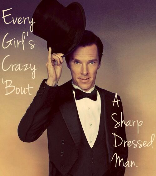every girl is crazy about a sharp dressed man