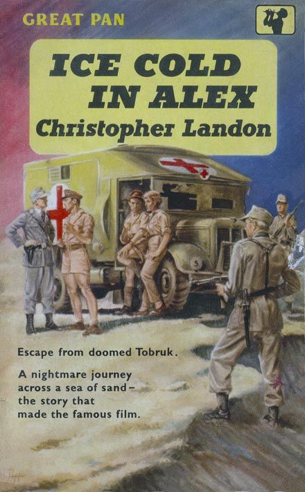 Ice Cold in Alex by Christopher Landon. Vintage Pan paperback book cover. Cover art: Sam Peffer.