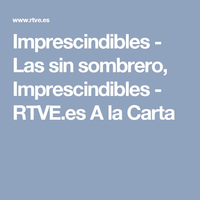 Imprescindibles - Las sin sombrero 5dbe8d66552