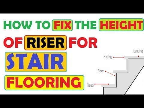 Best Stair Flooring Height Of Risers Calculating The Height 400 x 300