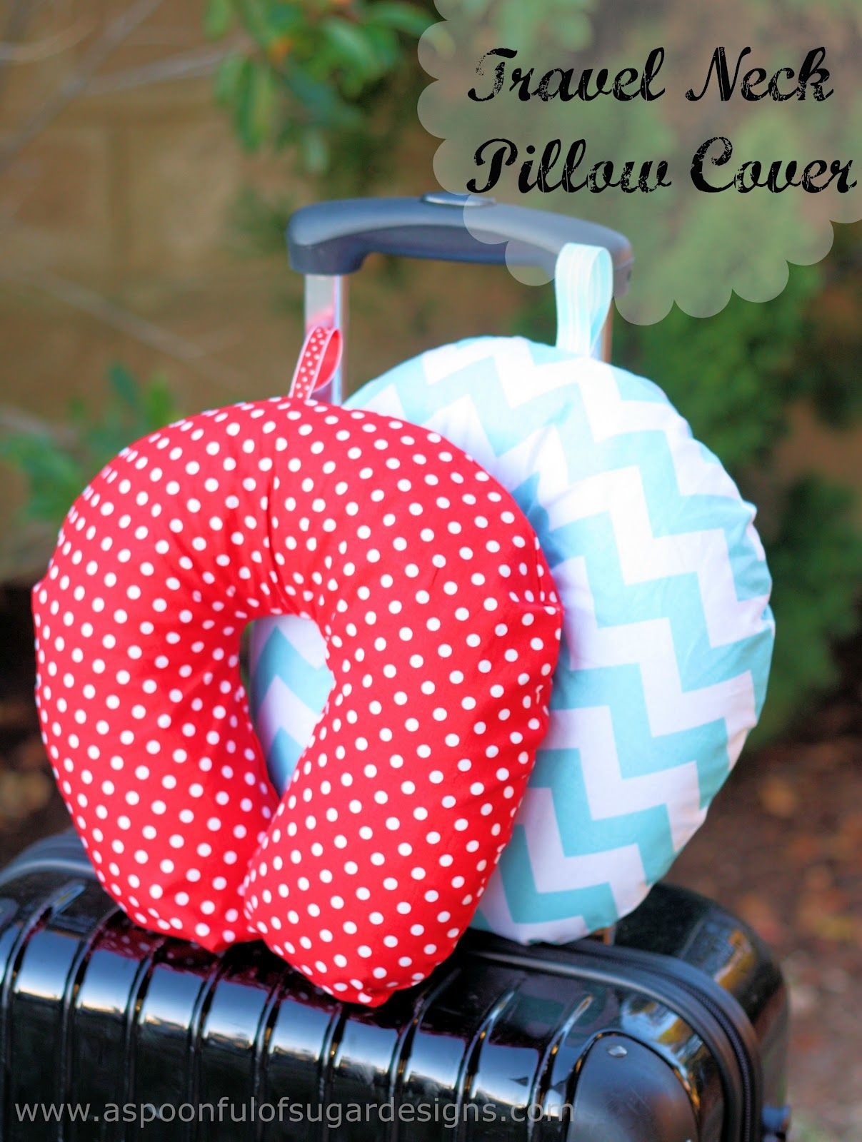 Travel Neck Pillow Cover A Spoonful Of Sugar Neck Pillow Travel Travel Pillow Covers Diy Sewing Projects