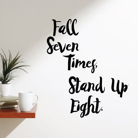 Fall Seven Times Stand Up Eight Home Wall Decal Sticker VC0268