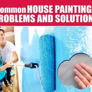 Common House Painting Problems And Solutions All Exterior And Interior Paint Problems Can Be Avoided Or
