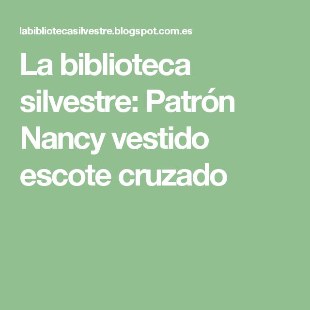 La biblioteca silvestre: Patrón Nancy vestido escote cruzado