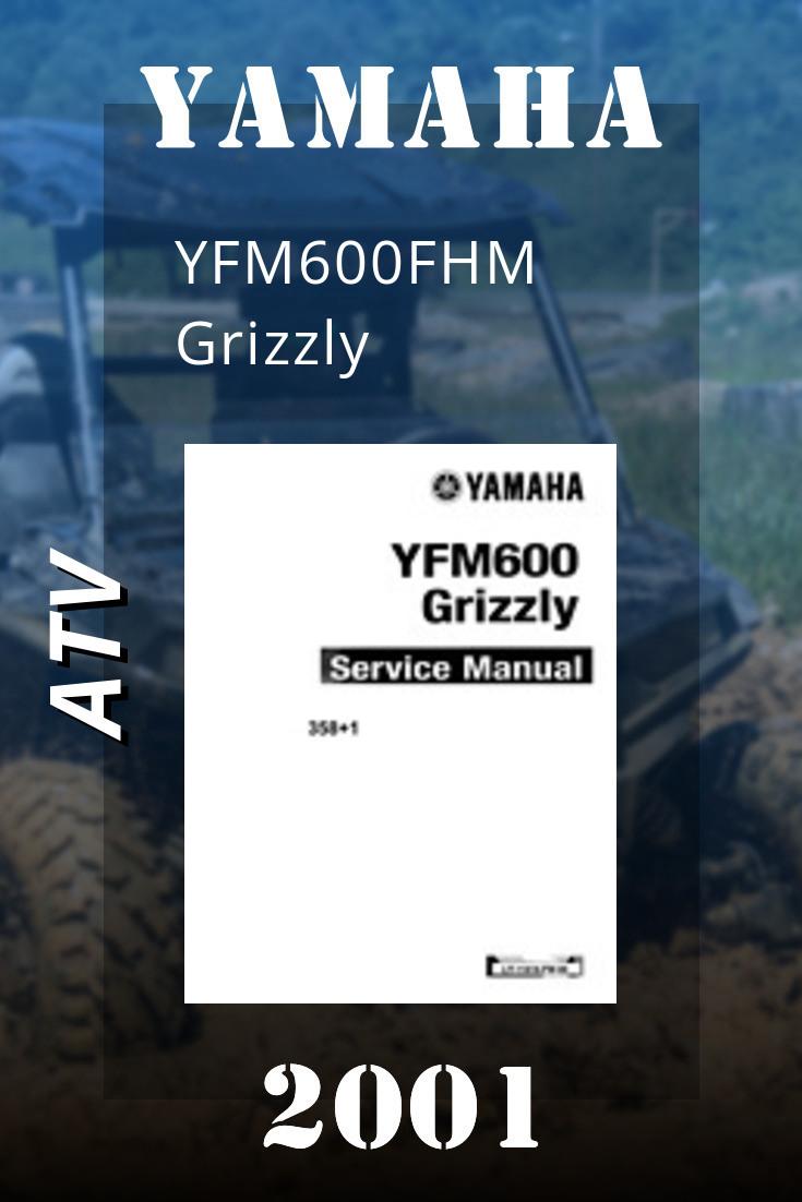2001 Yamaha Yfm600fhm Grizzly Factory Service Manual Yamaha Atv Yamaha Manual