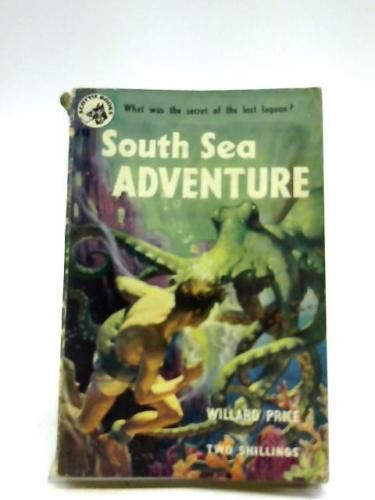 South Sea Adventure By Willard Price J33 Adventure Book Adventure Of The Seas Adventure