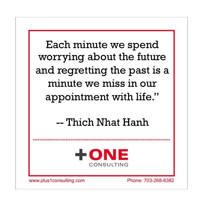 "Each #minute we spend #worrying about the #future and #regretting the #past is a minute we #miss in our #appointment with #life.""-- #Thich #Nhat #Hanh  Coaching question for today: How much do you worry about the future and/or regret the past? #conscious #leadership #coach"