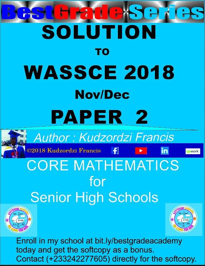 Solution to WASSCE 2018 NovDec Core Mathematics Paper 2 | Mathematics, Past questions, This or ...