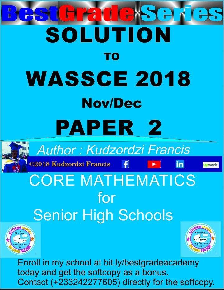 Solution to WASSCE 2018 NovDec Core Mathematics Paper 2 ...