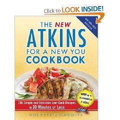 The New Atkins for a New You Cookbook: 200 Simple and Delicious Low-Carb Recipes in 30 Minutes or Less. Only $12.22 on Amazon.com!