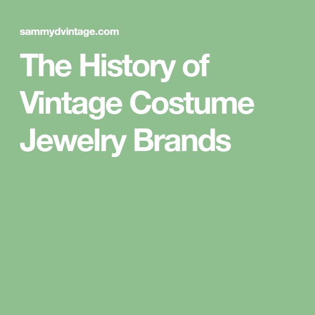 The History Of Vintage Costume Jewelry Brands Vintage Costumes Vintage Costume Jewelry Jewelry Branding