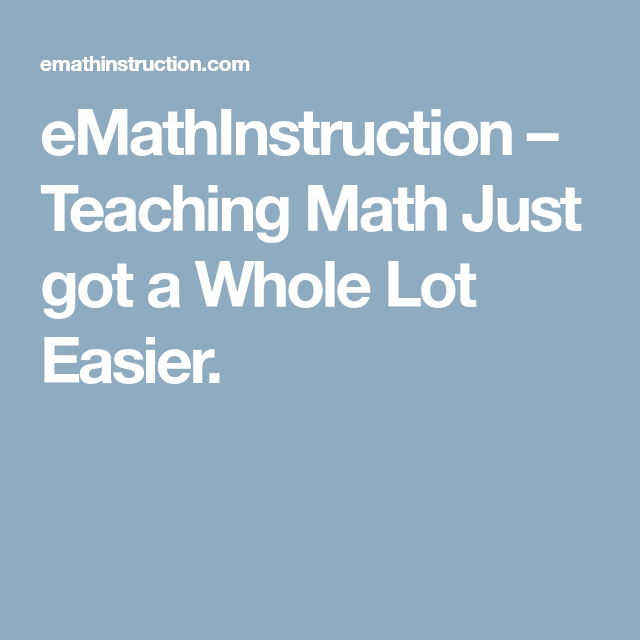 Emathinstruction Teaching Math Just Got A Whole Lot Easier Hs