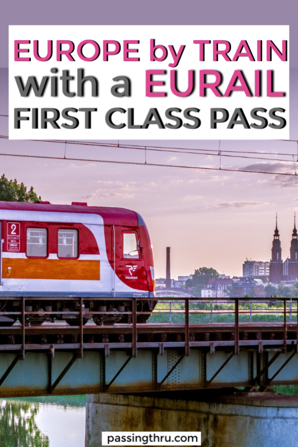 , How to Tour Europe by Train Using Eurail First Class Passes, My Travels Blog 2020, My Travels Blog 2020