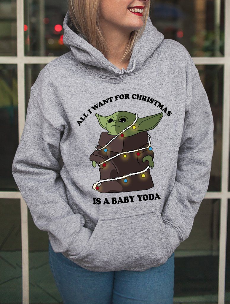 All I Want For Christmas Is A Baby Yoda Hoodie Ropa Y Accesorios Ropa Costura