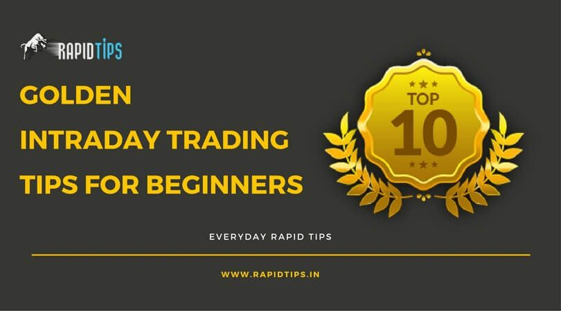 Intraday Trading Tips For Beginners 100 Profitable For