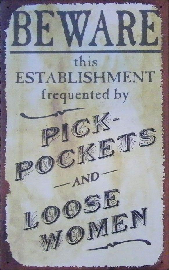 "Vintage Tin Signs "" Beware....pick-pockets and loose women"""