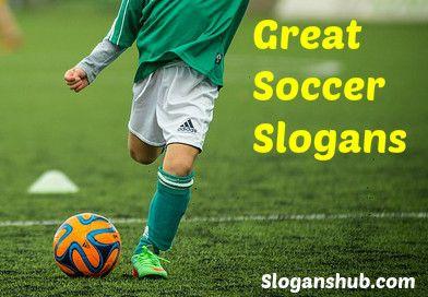 Soccer Slogans Sports Slogans Slogan Soccer