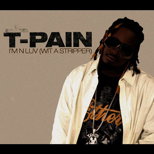 T-Pain, Mike Jones – I'm 'n Luv (wit a Stripper) (single cover art)