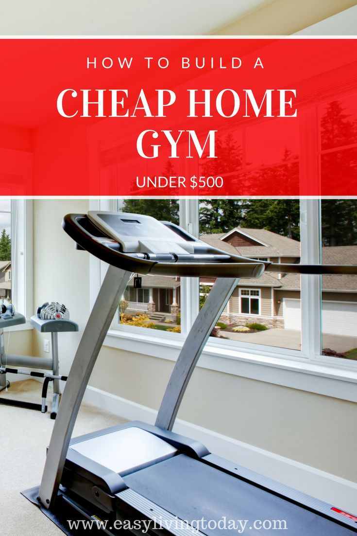 Cheap home gym how to build a home gym for less than