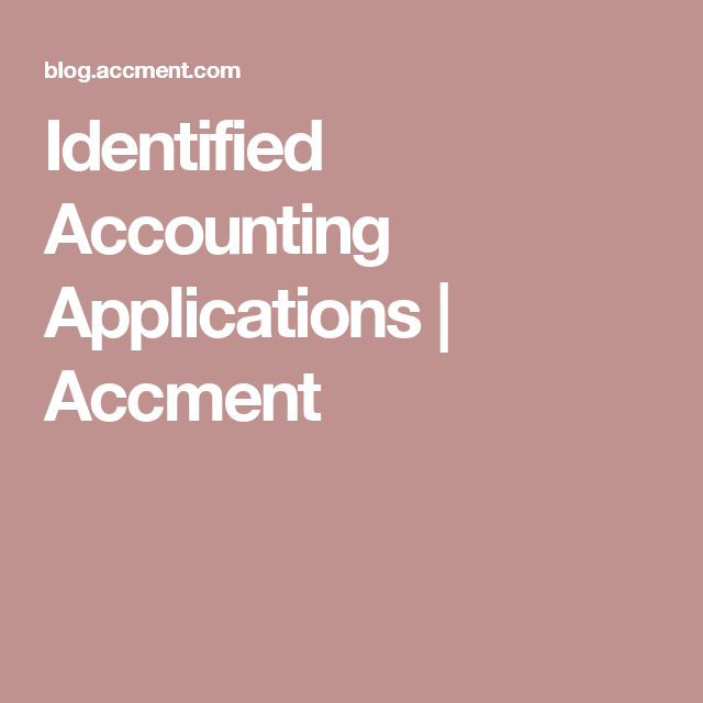 Identified Accounting Applications | Accment