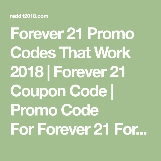 Forever 21 Promo Codes That Work 2018 Forever 21 Coupon Code Promo Code For Forever 21 Forever 21 Promo Code That Work Forev Promo Codes Coding Forever 21