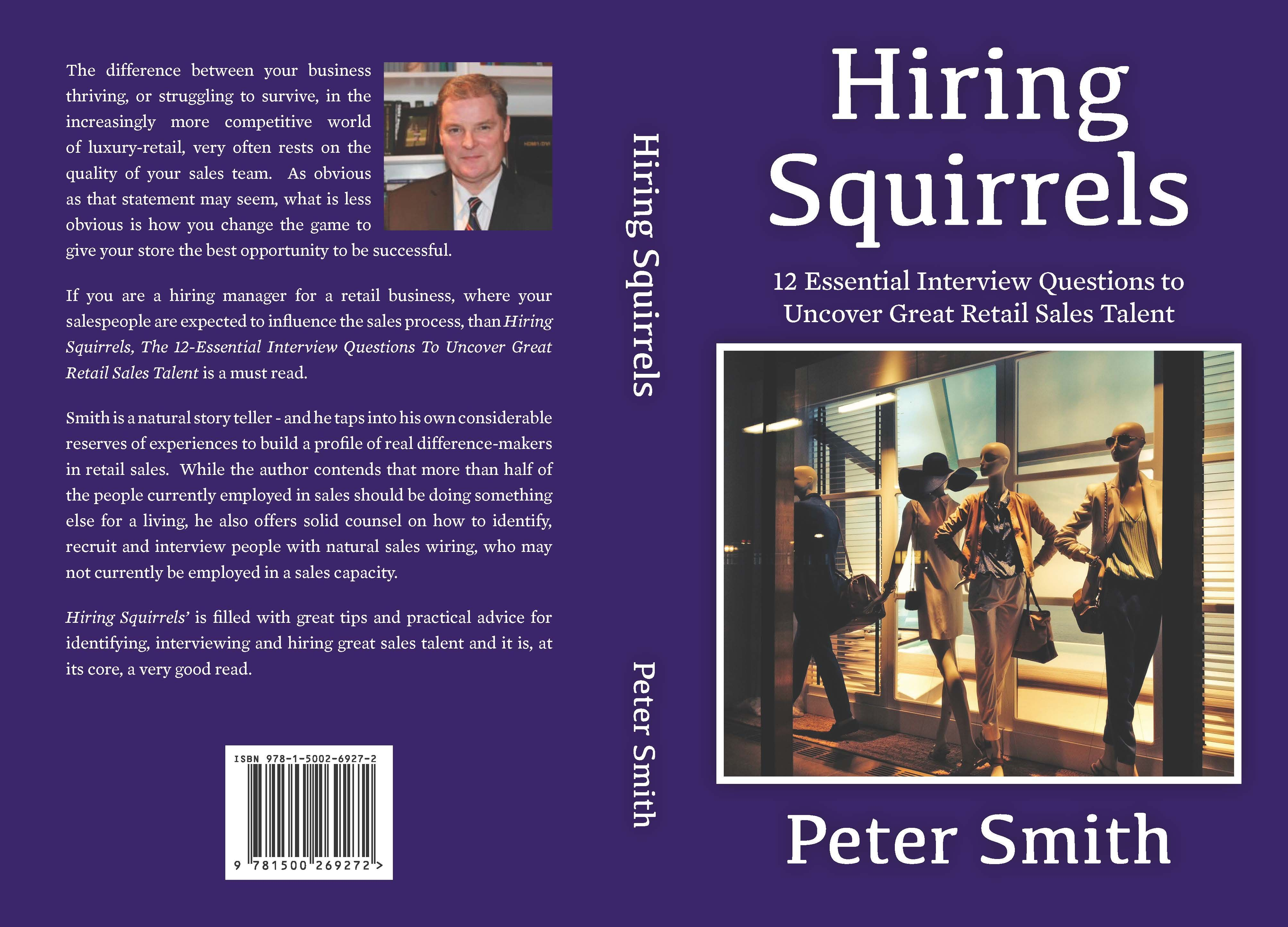 Hiring Squirrels - 12 Essential Interview Questions To Uncover Great Retail Sales Talent by Peter Smith
