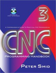 CNC Programming Handbook: A Comprehensive Guide to Practical CNC Programming / Edition 3
