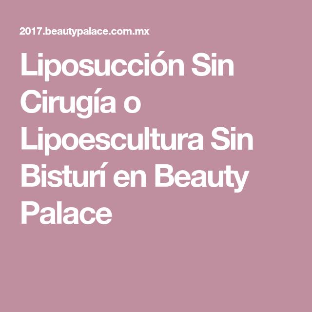 Liposucción Sin Cirugía o Lipoescultura Sin Bisturí en Beauty Palace ...