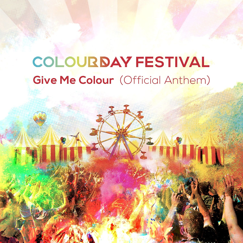 Colour Day Festival Give Me Colour Official Anthem
