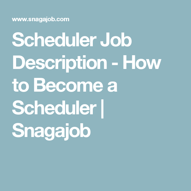Scheduler Job Description  How To Become A Scheduler  Snagajob