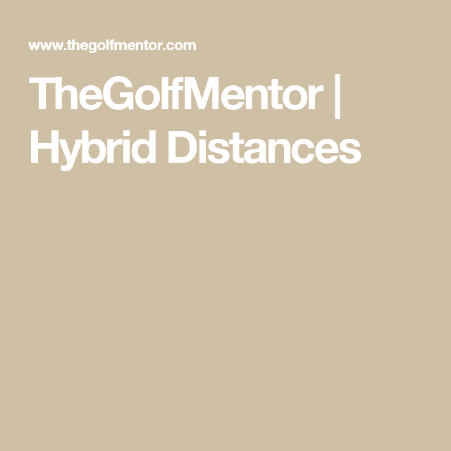 TheGolfMentor | Hybrid Distances