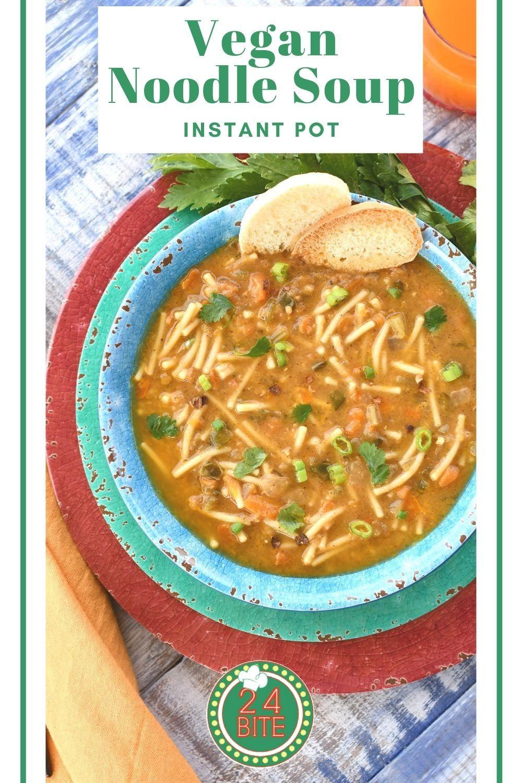 Instant Pot Recipe Vegan Noodle Soup 24bite Recipes Recipe In 2020 Instant Pot Recipes Vegan Noodle Soup Vegan Soup Recipes