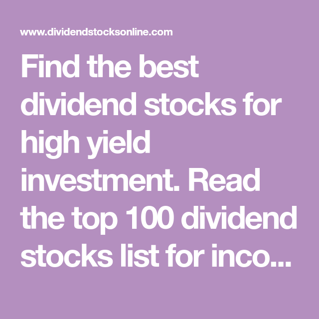 Find the best dividend stocks for high yield investment ...