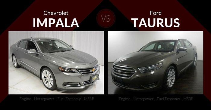 Chevrolet Impala Vs Ford Taurus Chevrolet Impala Impala Chevrolet
