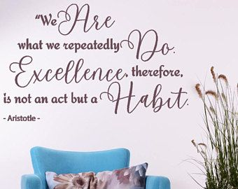 We are what repeatedly do decorative wall quote decor interior design by aristotle dw also rh pinterest