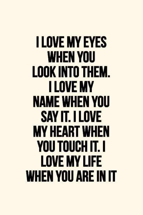 I Love My Eyes When You Look Into Them Happy Stuff Love Quotes