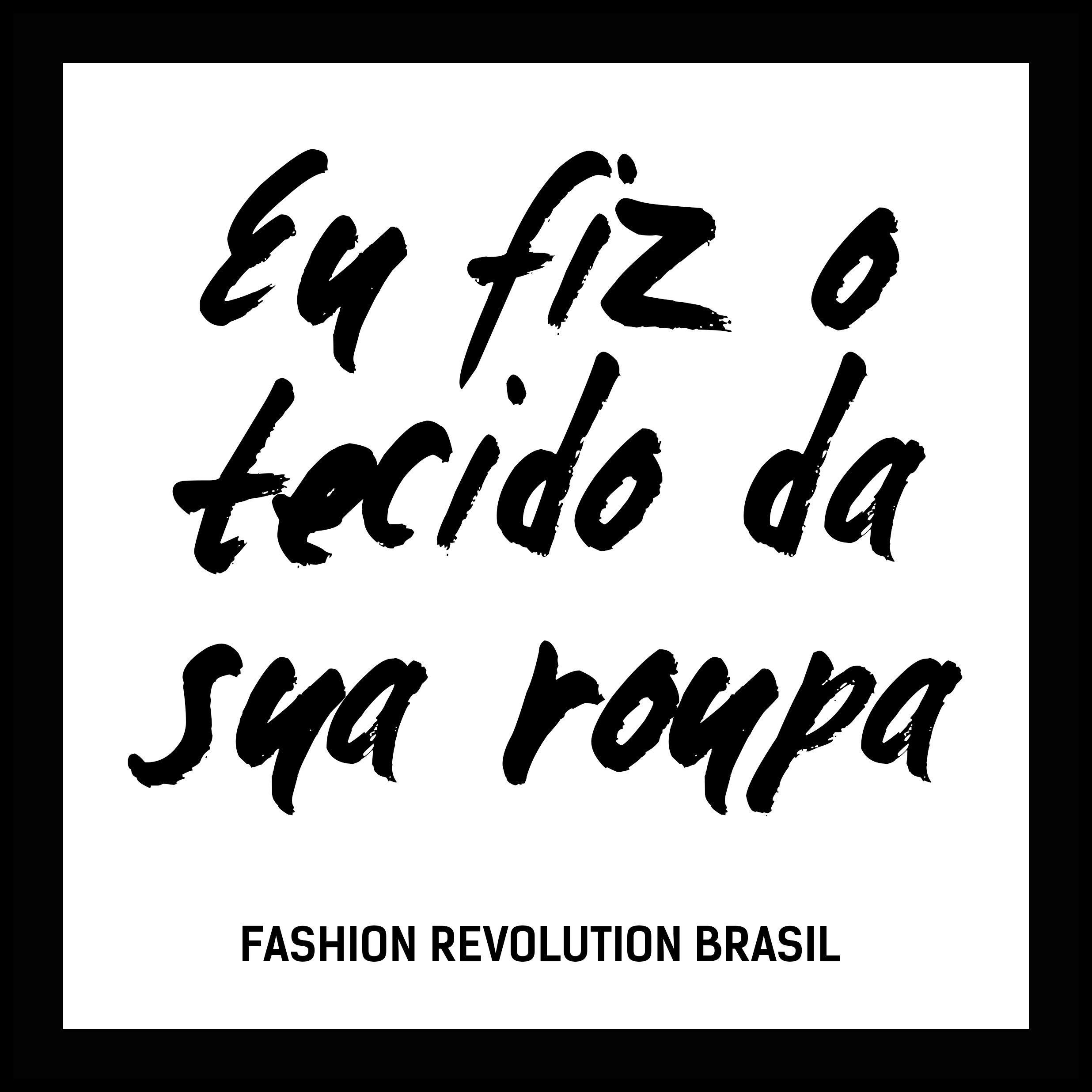 Fashionrevolution Quemfezminhasroupas Whomademyclothes Fashionrevolutionbrasil Sustainablefashion Sustent Moda Sustentavel Frases Sobre Moda Moda Etica