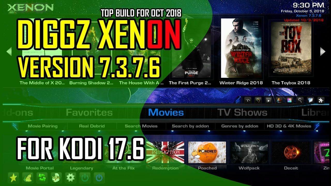 Diggz Xenon Build V7 3 7 6 For Kodi 17 6 ( Oct 2018 ) | Add