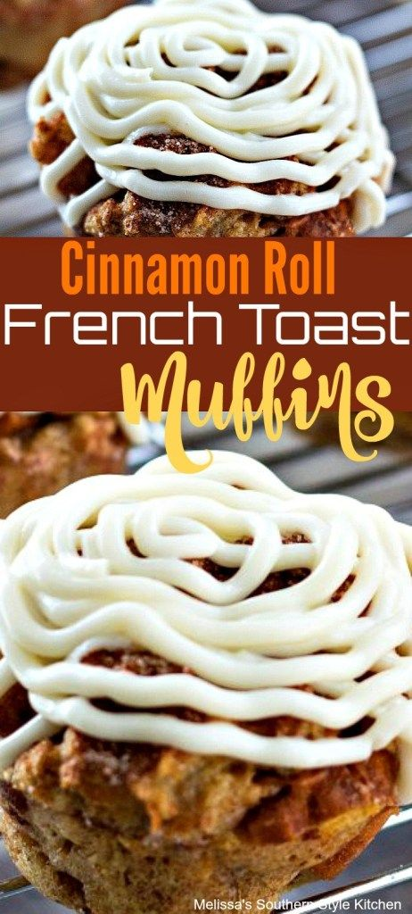 Cinnamon Roll French Toast Muffins #frenchtoastrollups