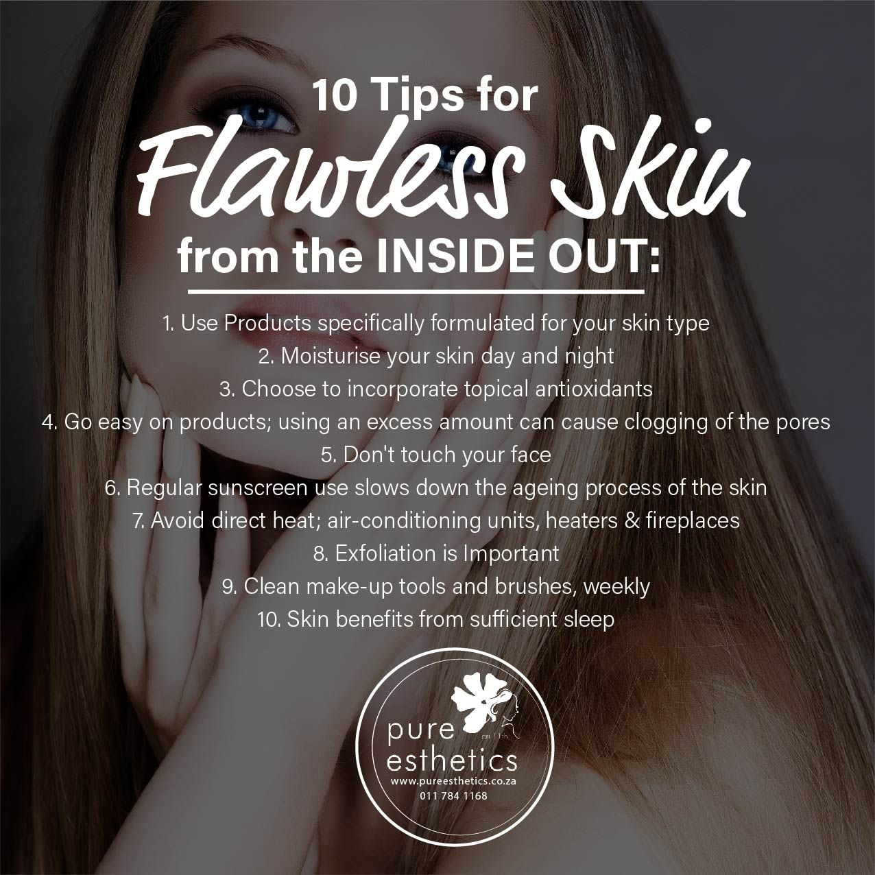 10 Tips for Flawless Skin from the INSIDE OUT 1. Use