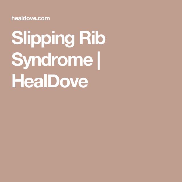 Slipping Rib Syndrome | HealDove