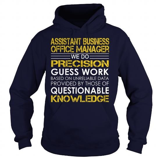 Assistant Business Office Manager We Do Precision Guess Work Knowledge T Shirts, Hoodies, Sweatshirts. CHECK PRICE ==► https://www.sunfrog.com/Jobs/Assistant-Business-Office-Manager--Job-Title-Navy-Blue-Hoodie.html?41382