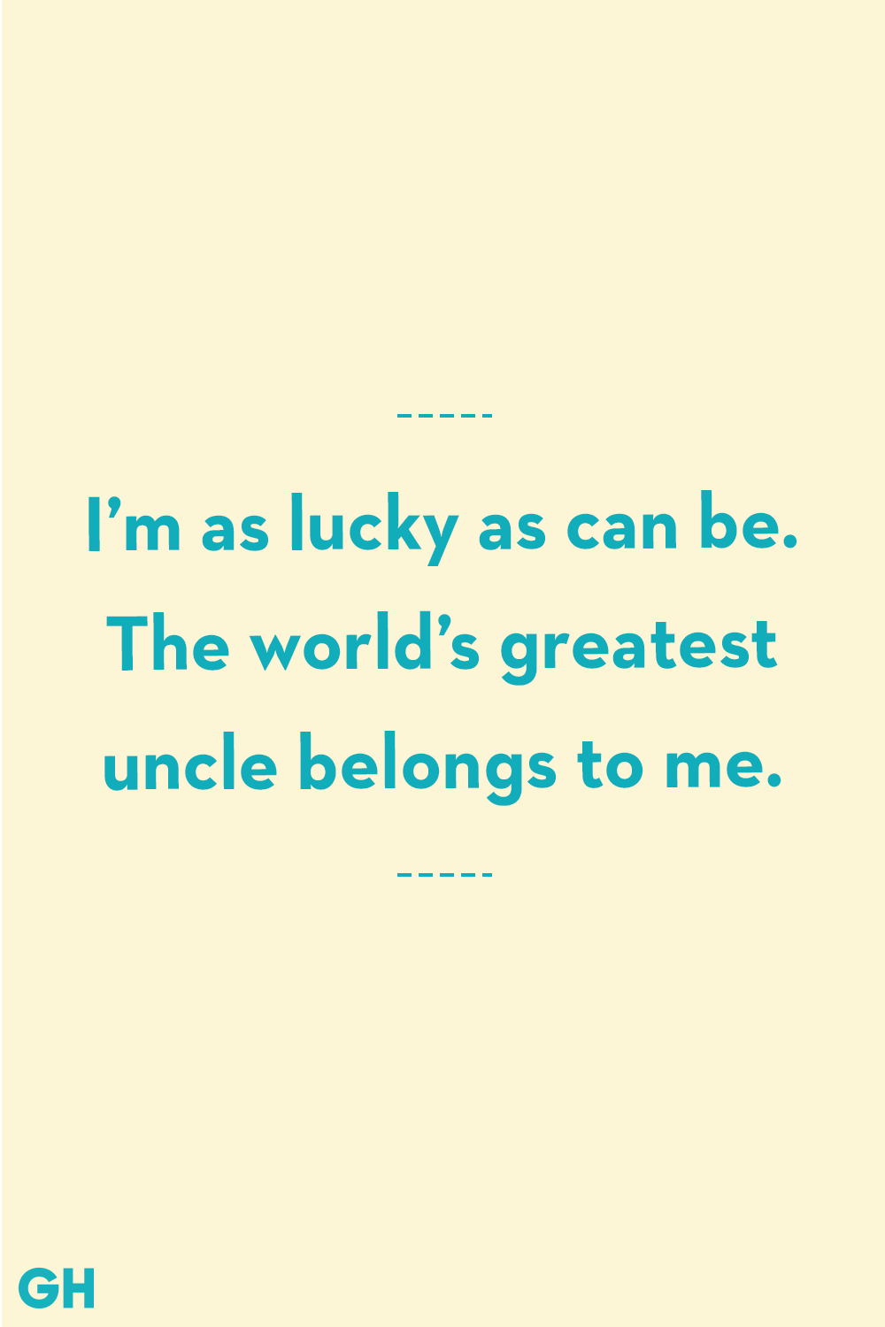 Amazing Uncle Quotes Uncle Quotes Best Quotes Funny Quotes