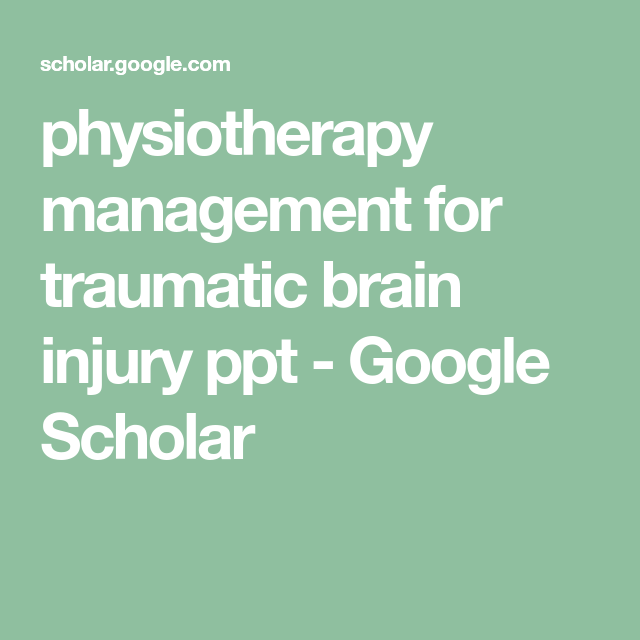 physiotherapy management for traumatic brain injury ppt