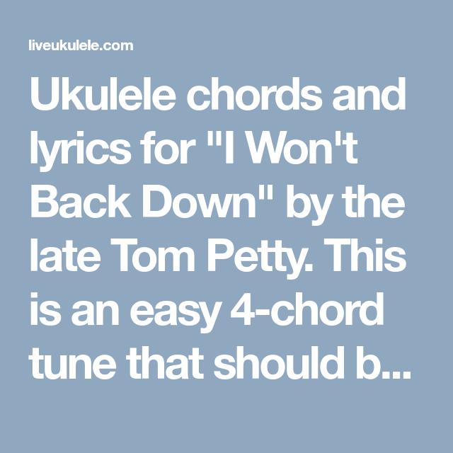 I Wont Back Down By Tom Petty Ukulele Chords Pinterest Toms
