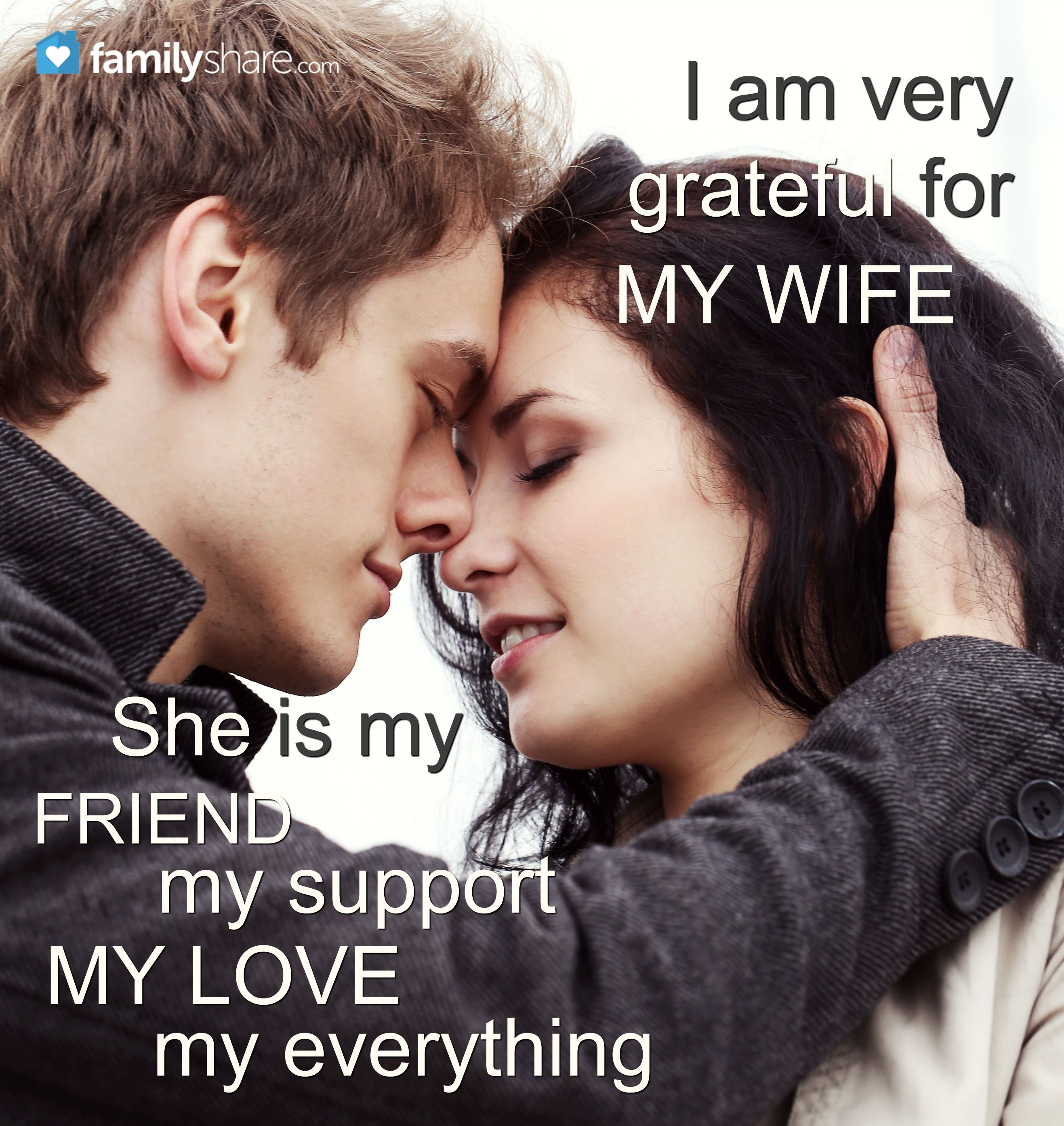 I Am Very Grateful For My Wife She Is My Friend My Support My