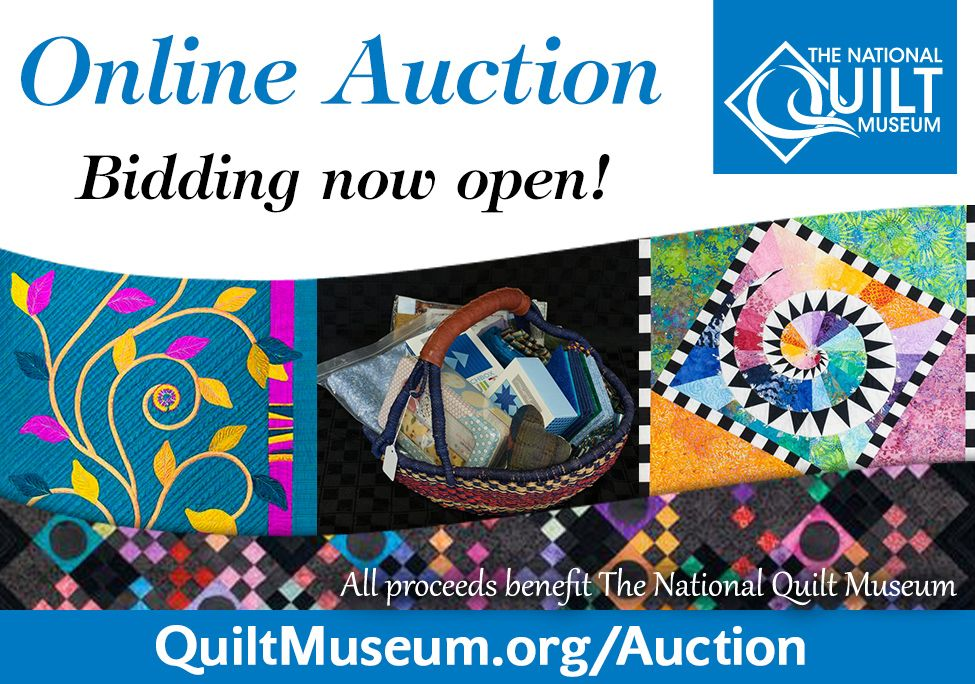 Museum Annual Benefit Auction Starts Now To Look At Items Or Bid Go To Www Quiltmuseum Org Auction All Proceeds Go To T National Quilt Museum Quilts Museum
